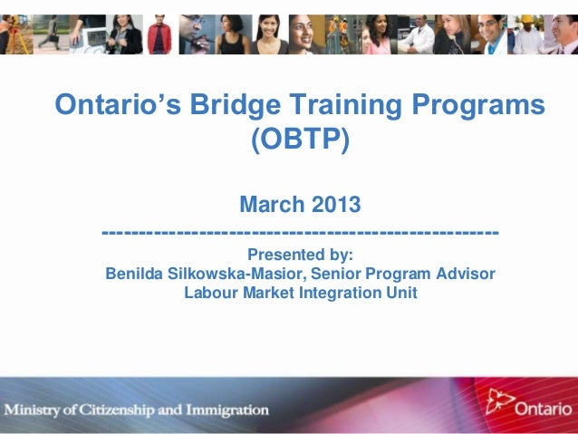 "Ontario""s Bridge Training Programs              (OBTP)                     March 2013   ----------------------------------..."