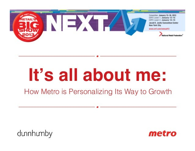 "It's all about me:""How Metro is Personalizing Its Way to Growth"