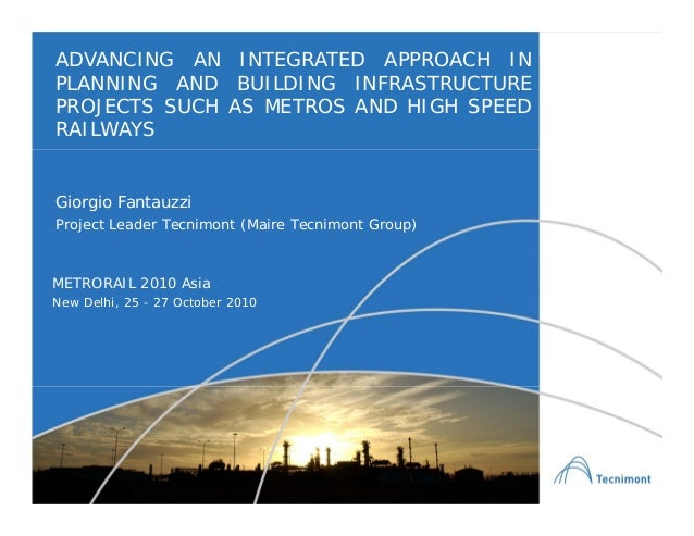 Giorgio Fantauzzi Project Leader Tecnimont (Maire Tecnimont Group) ADVANCING AN INTEGRATED APPROACH IN PLANNING AND BUILDI...