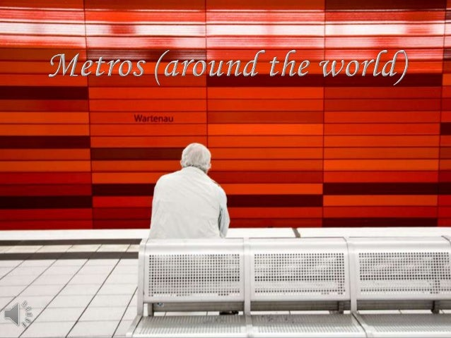 Metros (around the world), (v.m.)