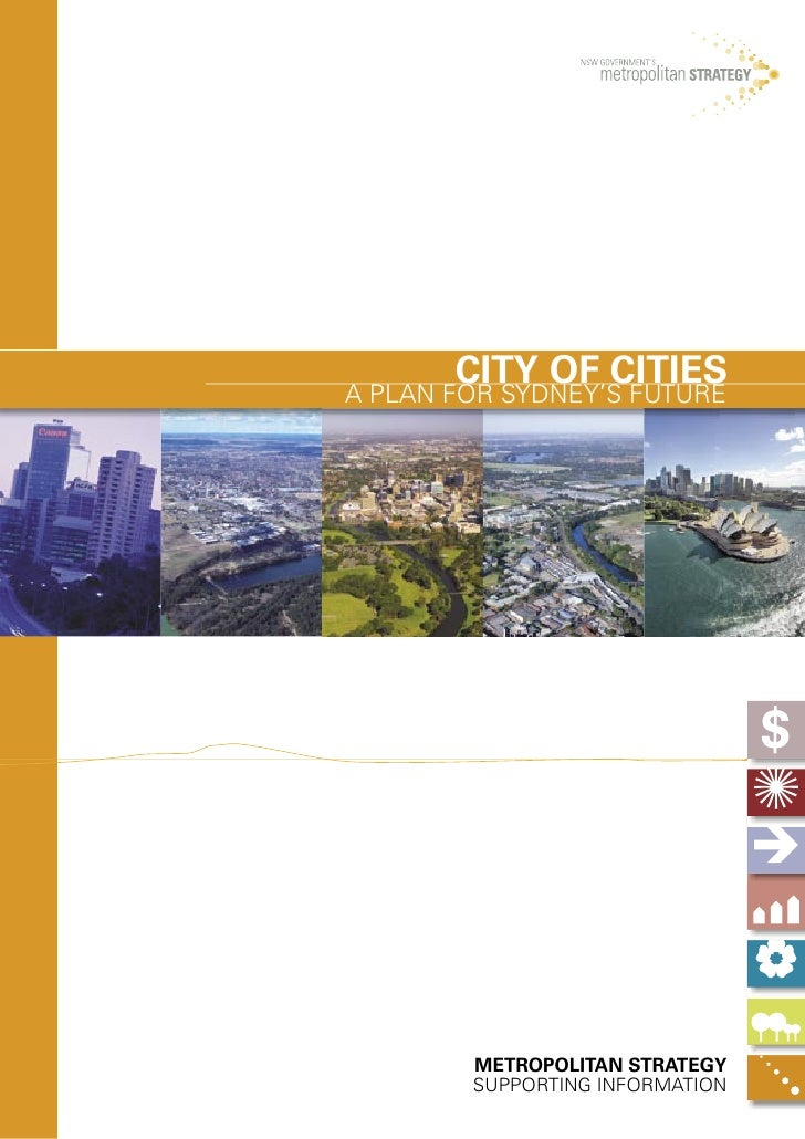 CITY OF CITIES A PLAN FOR SYDNEY'S FUTURE             METROPOLITAN STRATEGY         SUPPORTING INFORMATION