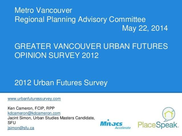 Metro Vancouver presentation on the 2012 Urban Futures Survey