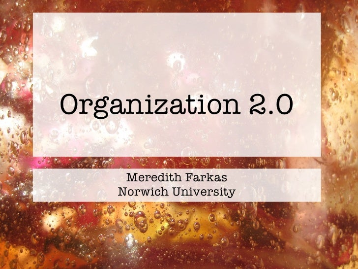 Organization 2.0 Meredith Farkas Norwich University