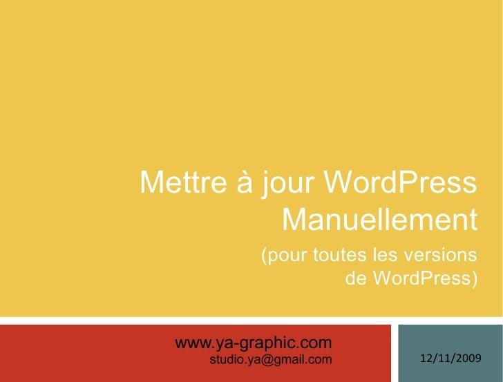 Mettre à jour WordPress Manuellement 12/11/2009 (pour toutes les versions de WordPress)
