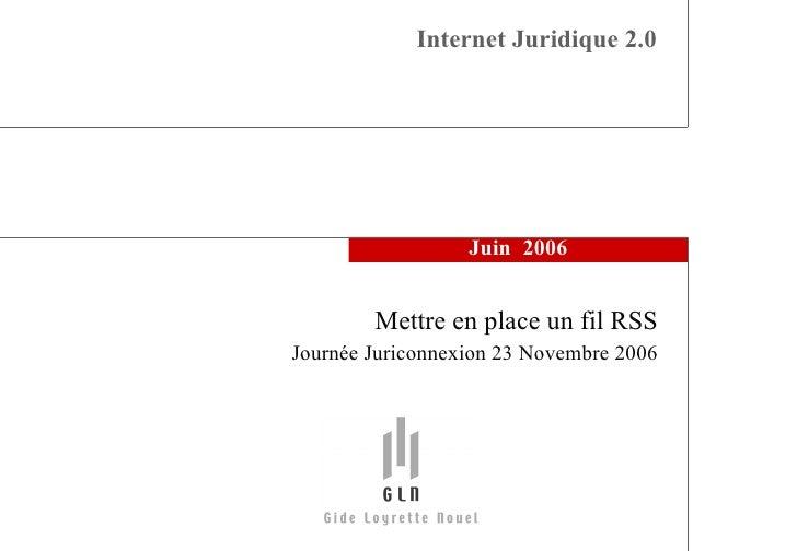 Mettre en place un fil RSS : mode d'emploi. Par Stéphane Roux - Assistant chef de projet - service Documentation Cabinet Gide Loyrette Nouel
