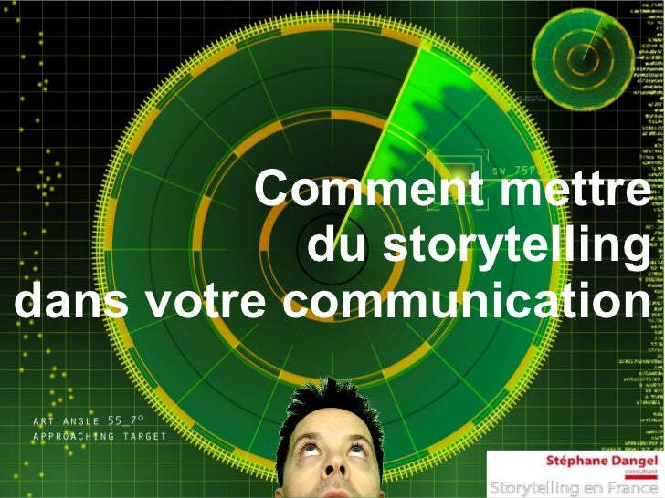 Comment mettre            du storytellingdans votre communication
