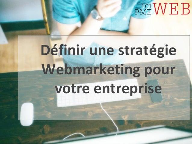 Définir une stratégie Webmarketing pour votre entreprise