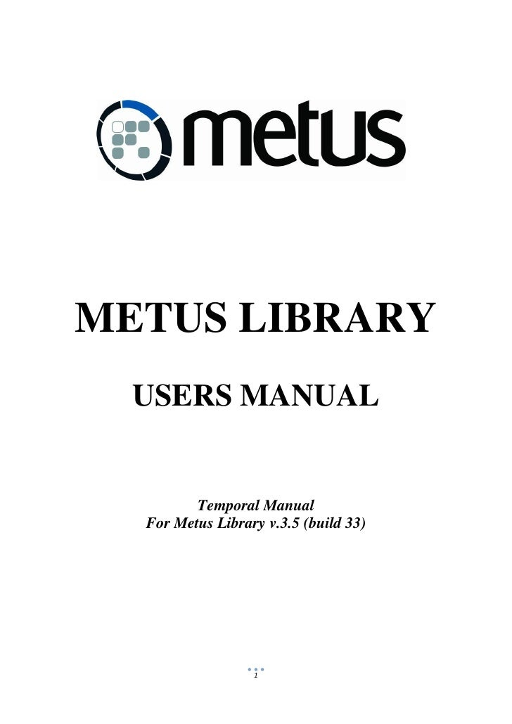 METUS LIBRARY   USERS MANUAL            Temporal Manual   For Metus Library v.3.5 (build 33)                       1