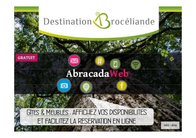 # AbracadaWeb * Gîtes & Meublés : AFFICHEZ VOS DISPONIBILITES ET FACILITEZ LA RESERVATION EN LIGNE Gîtes & Meublés : AFFIC...