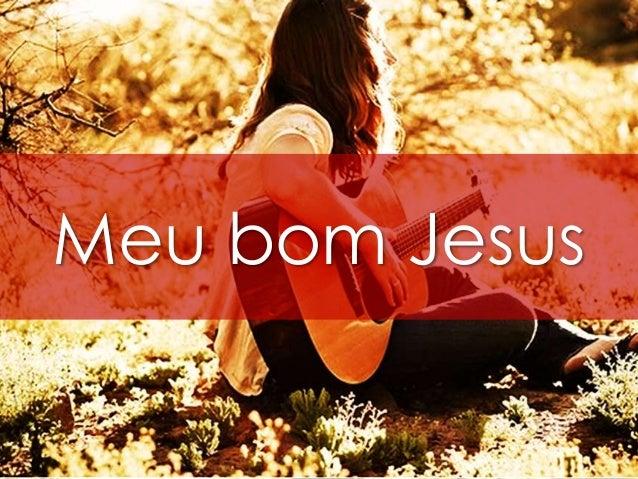 Meu bom Jesus