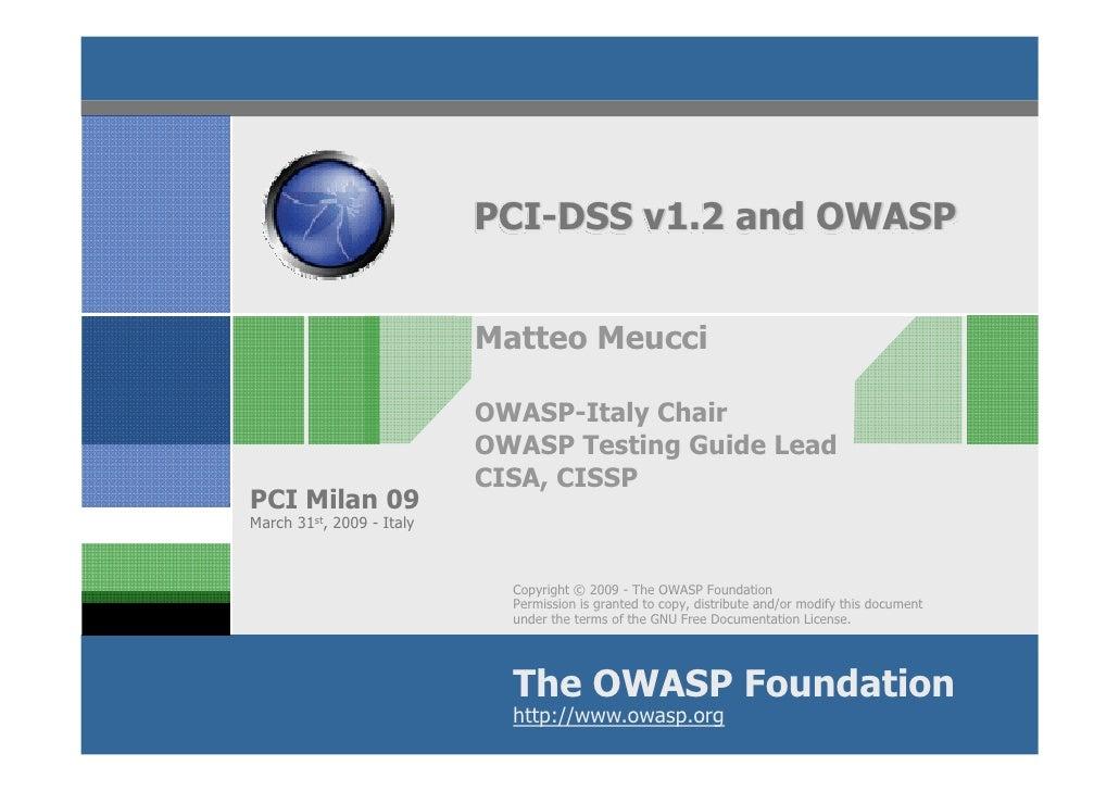PCI-DSS v1.2 and OWASP                              Matteo Meucci                             OWASP-Italy Chair           ...