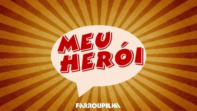 Meu herói 23.07