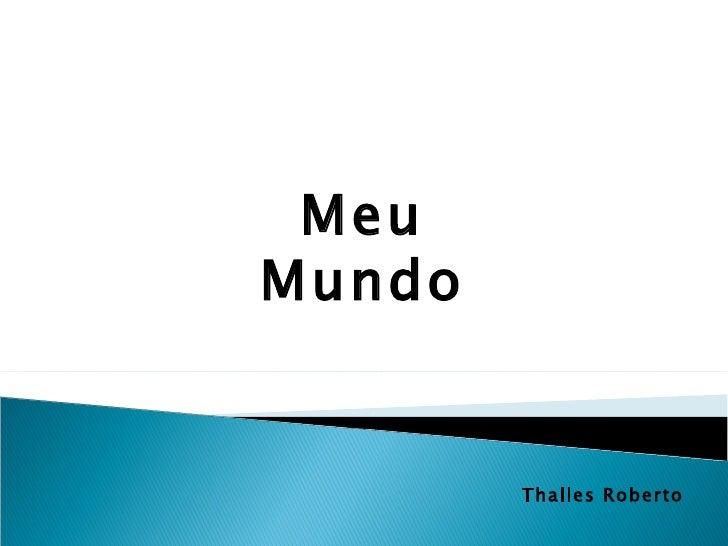 MeuMundo        Thalles Roberto