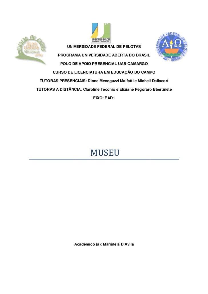 UNIVERSIDADE FEDERAL DE PELOTAS          PROGRAMA UNIVERSIDADE ABERTA DO BRASIL            POLO DE APOIO PRESENCIAL UAB   ...