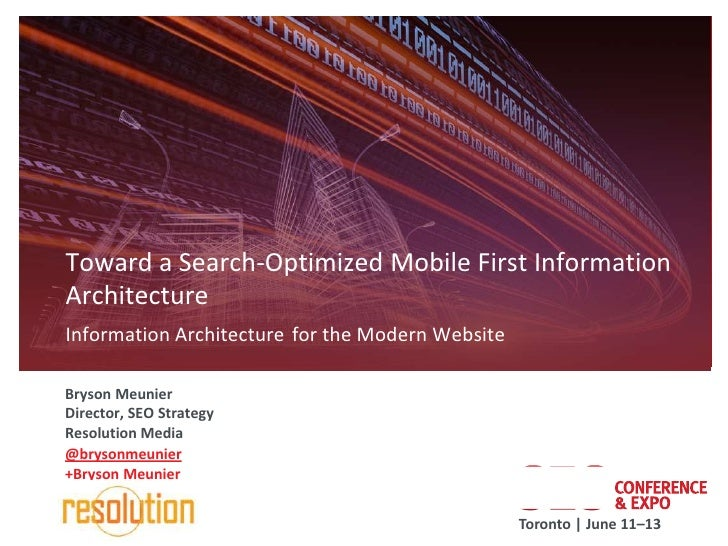 Toward a Search-Optimized Mobile First InformationArchitectureInformation Architecture for the Modern WebsiteBryson Meunie...