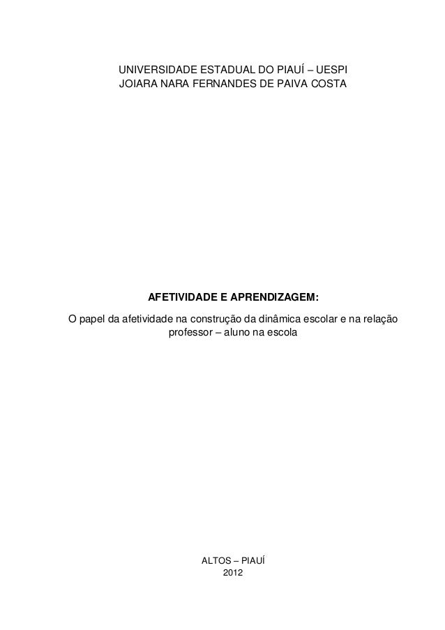 UNIVERSIDADE ESTADUAL DO PIAUÍ – UESPI          JOIARA NARA FERNANDES DE PAIVA COSTA                AFETIVIDADE E APRENDIZ...