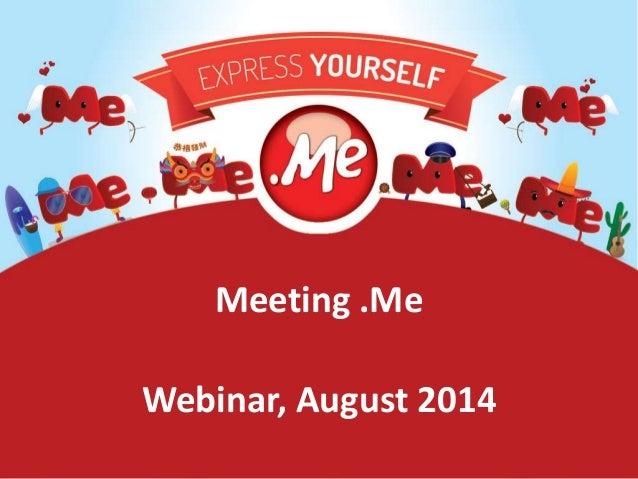 Meeting .Me  Webinar, August 2014