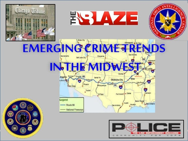 EMERGING CRIMETRENDS IN THE MIDWEST