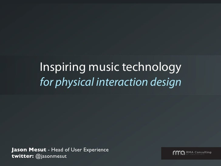 Inspiring Music Technology for Physical Interaction Design