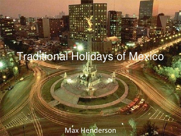 Traditional Holidays of Mexico<br />Max Henderson<br />
