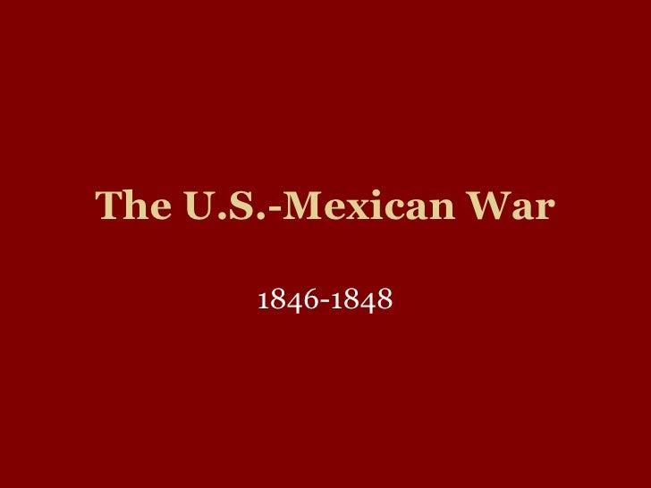 The U.S.-Mexican War 1846-1848