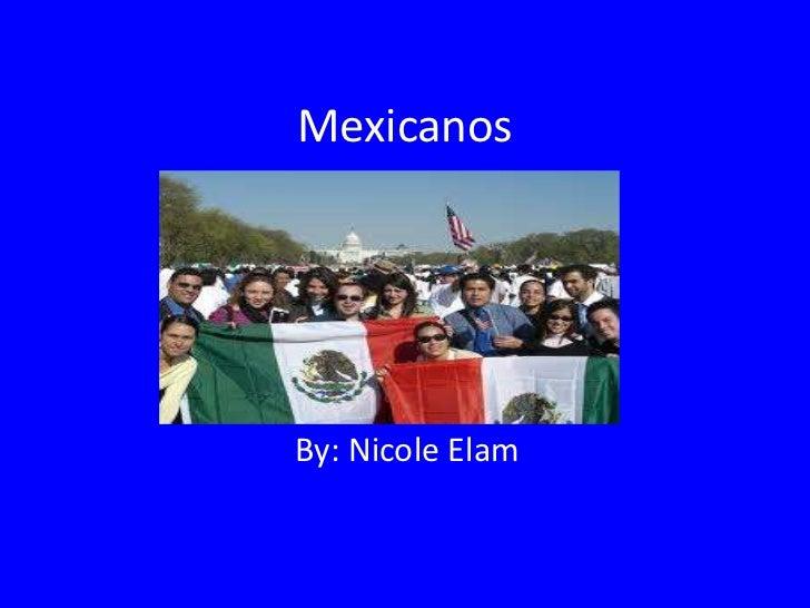 MexicanosBy: Nicole Elam