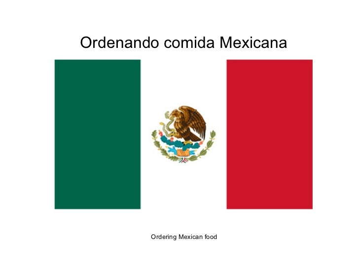 Ordenando comida Mexicana        Ordering Mexican food