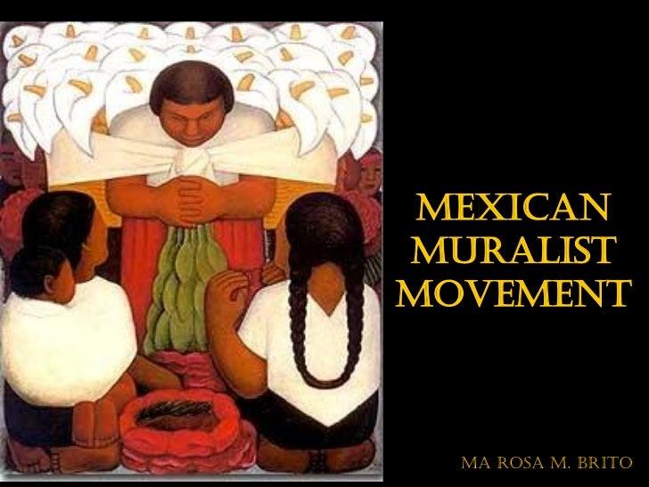 MEXICANMURALISTMOVEMENT  MA Rosa M. Brito