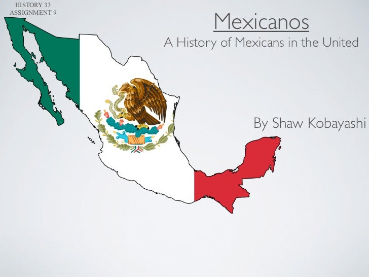 HISTORY 33                       MexicanosASSIGNMENT 9               A History of Mexicans in the United                  ...