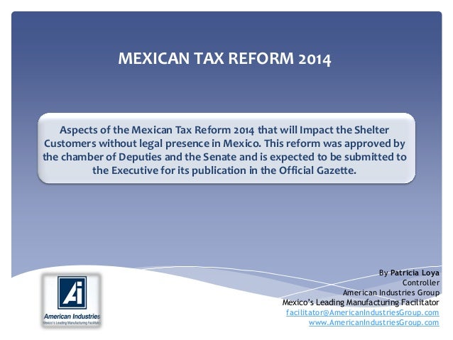MEXICAN TAX REFORM 2014 Aspects of the Mexican Tax Reform 2014 that will Impact the Shelter Customers without legal presen...