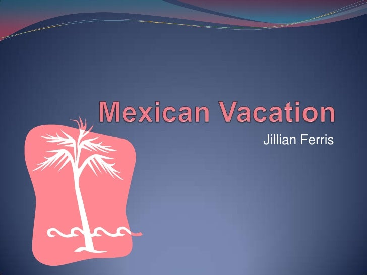 Mexican Vacation