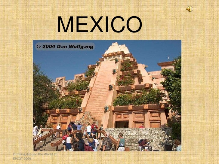 MEXICO     Drinking Around the World at EPCOT 2009