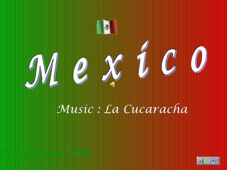 Music : La CucarachaPictures from WEB