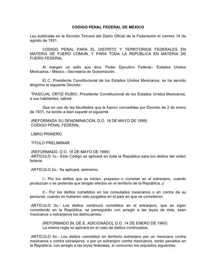 CODIGO PENAL FEDERAL DE MEXICO  Ley publicada en la Sección Tercera del Diario Oficial de la Federación el viernes 14 de a...