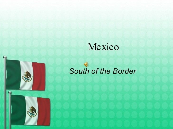 Mexico South of the Border