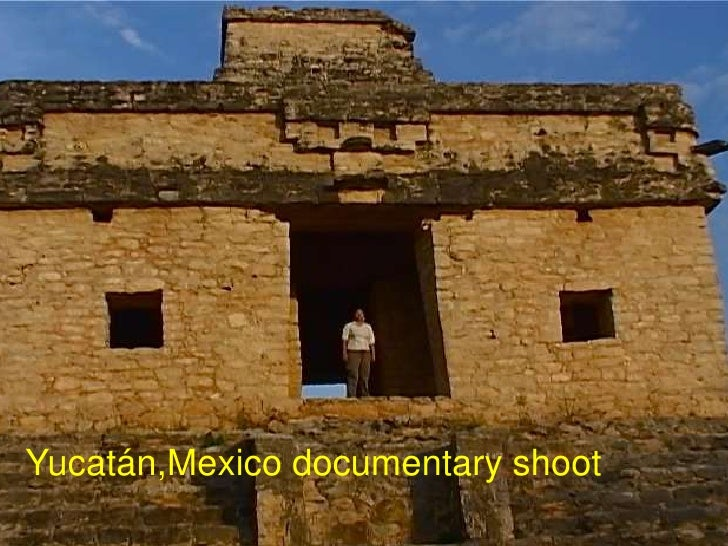 Mexico documentary shoot/Yucatan
