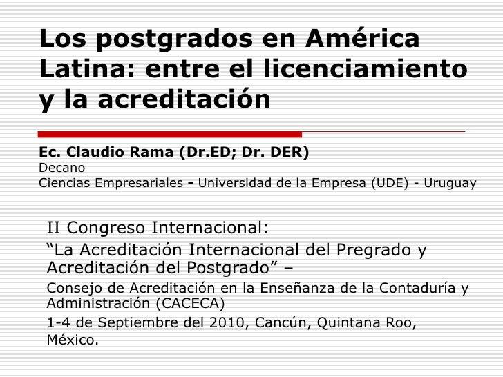 los postgrados en américa latina, entre el licenciamiento y la acreditacion