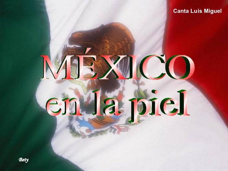 MÉXICO en la piel Bety Canta Luis Miguel