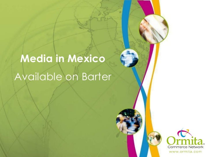 Media in Mexico Available on Barter