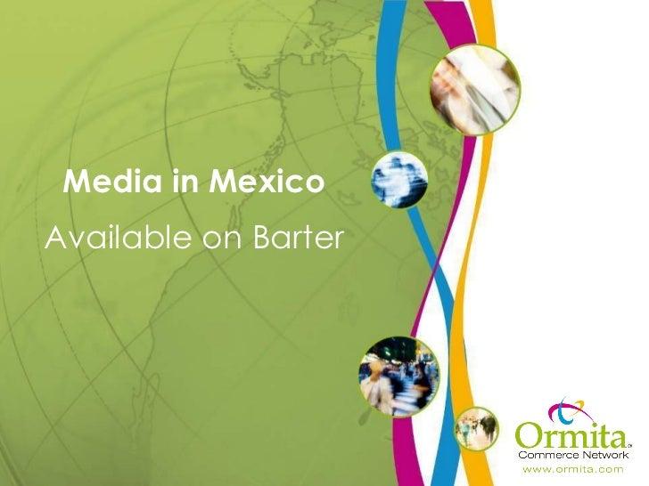 Mexico Media on Barter