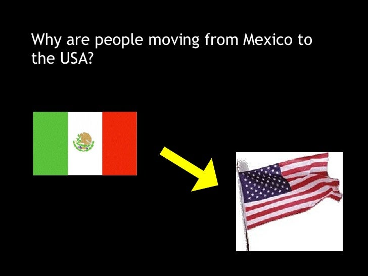 Why are people moving from Mexico to the USA?