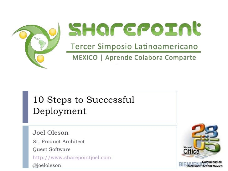 10 Steps to Successful Deployment<br />Joel Oleson<br />Sr. Product Architect<br />Quest Software<br />http://www.sharepoi...
