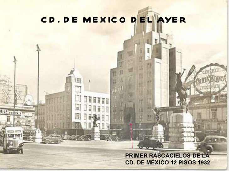 CD. DE MEXICO DEL AYER PRIMER RASCACIELOS DE LA CD. DE MÉXICO 12 PISOS 1932