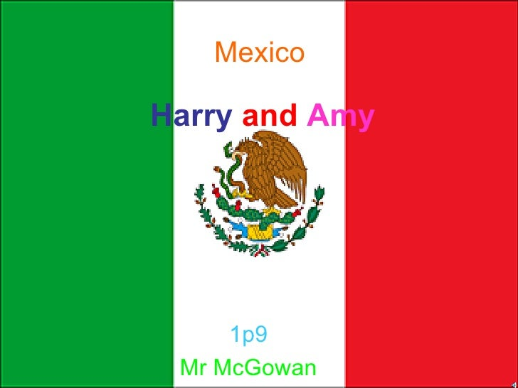 Harry   and   Amy 1p9 Mr McGowan Mexico
