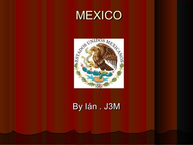 MEXICOMEXICO By Ián . J3MBy Ián . J3M