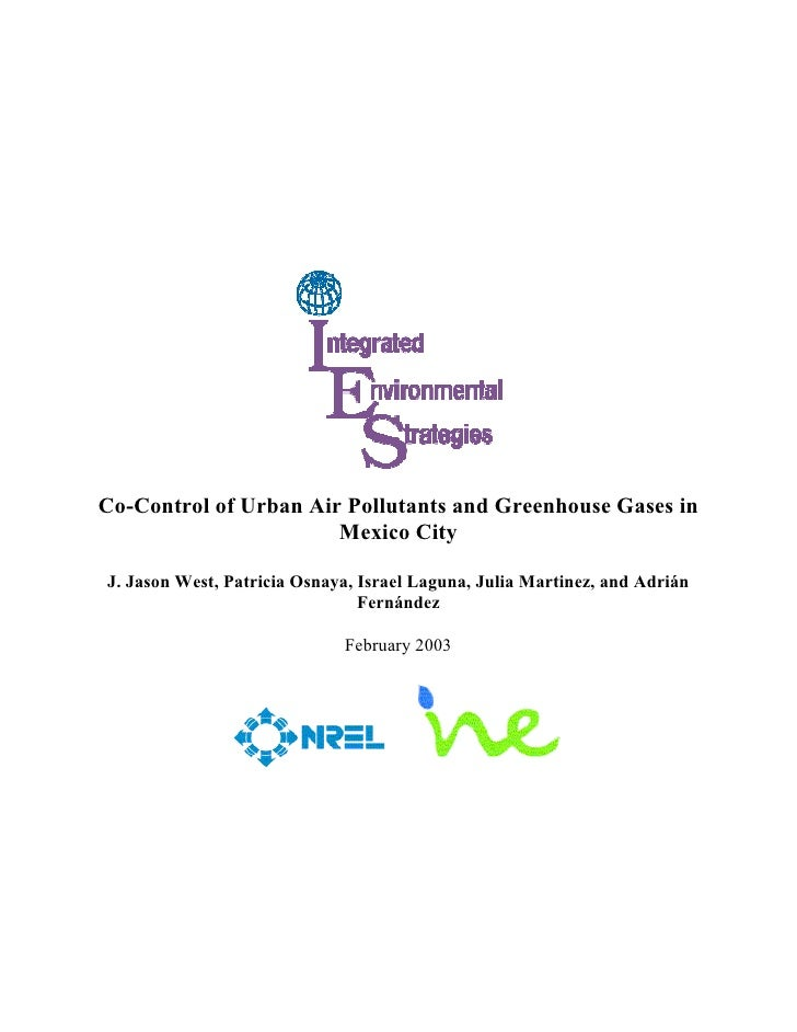 Co-Control of Urban Air Pollutants and Greenhouse Gases in                       Mexico CityJ. Jason West, Patricia Osnaya...