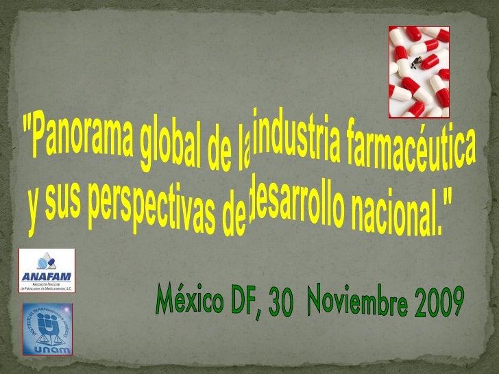 """""""Panorama global de la industria farmacéutica y sus perspectivas de desarrollo nacional.""""  México DF, 30  Noviem..."""