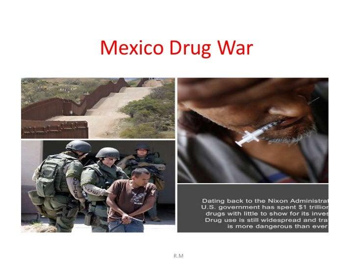 Mexico Drug War       R.M