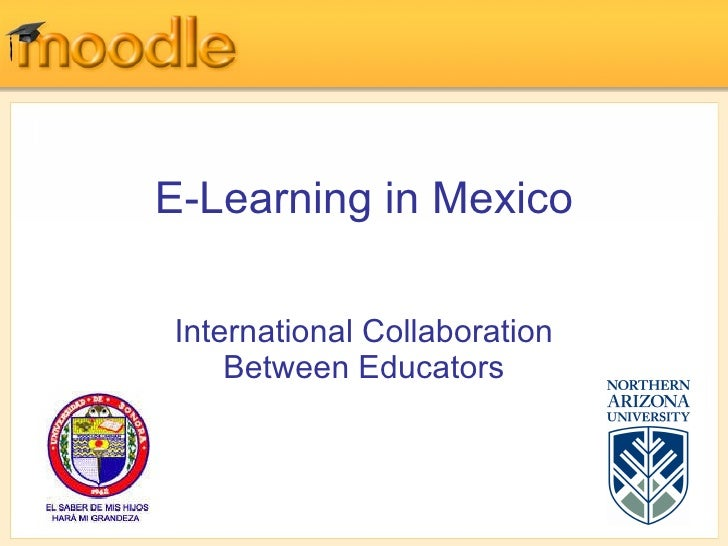 E-Learning in Mexico International Collaboration Between Educators