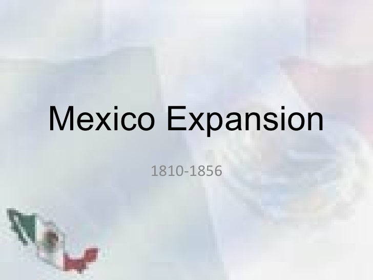Mexico Expansion 1810-1856